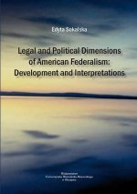 Legal and Political Dimensions of American Federalism: Development and Interpretations