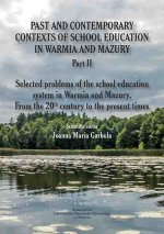 Past and contemporary contexts of school education in Warmia and Mazury. Part II. Selected problems of the school education system in Warmia and Mazury. From the  20th century to the present times