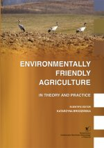 Environmentally Friendly Agriculture. In Theory and Practice.