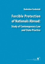 Forcible Protection of Nationals Abroad: Study of Contemporary Law and State Practice